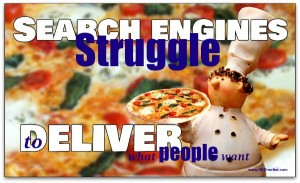 Search is like pizza delivery